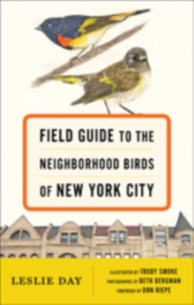 Field Guide to the Neighborhood Birds of New York City, Hardback Book