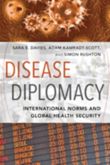 Disease Diplomacy : International Norms and Global Health Security, Paperback / softback Book