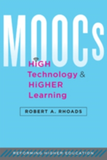 MOOCs, High Technology, and Higher Learning, Hardback Book
