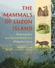 The Mammals of Luzon Island : Biogeography and Natural History of a Philippine Fauna, Hardback Book