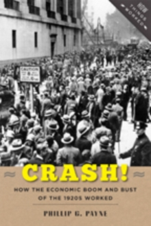 Crash! : How the Economic Boom and Bust of the 1920s Worked, Paperback Book