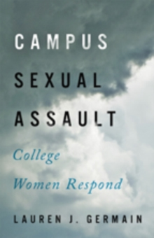 Campus Sexual Assault : College Women Respond, Hardback Book