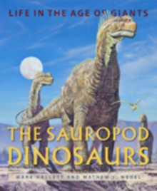The Sauropod Dinosaurs : Life in the Age of Giants, Hardback Book