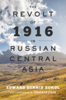 The Revolt of 1916 in Russian Central Asia, Paperback Book