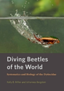 Diving Beetles of the World : Systematics and Biology of the Dytiscidae, Hardback Book