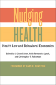 Nudging Health : Health Law and Behavioral Economics, Hardback Book