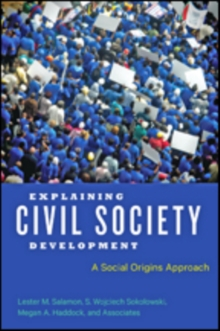 Explaining Civil Society Development : A Social Origins Approach, Hardback Book