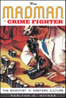 From Madman to Crime Fighter : The Scientist in Western Culture, Paperback / softback Book