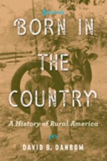 Born in the Country : A History of Rural America, Paperback Book