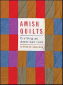 Amish Quilts : Crafting an American Icon, Paperback / softback Book