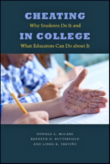 Cheating in College : Why Students Do It and What Educators Can Do about It, Paperback / softback Book