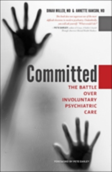 Committed : The Battle over Involuntary Psychiatric Care, Paperback / softback Book