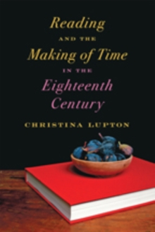 Reading and the Making of Time in the Eighteenth Century, Hardback Book