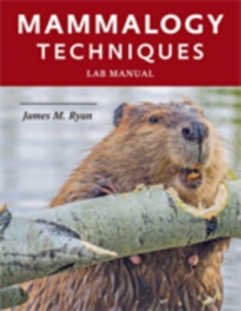 Mammalogy Techniques Lab Manual, Paperback / softback Book