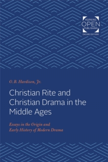 Christian Rite and Christian Drama in the Middle Ages : Essays in the Origin and Early History of Modern Drama, Paperback / softback Book