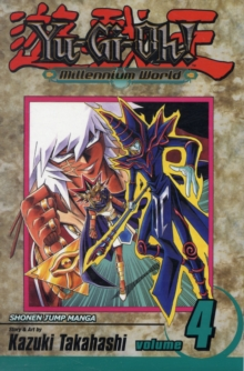 Yu-Gi-Oh!: Millennium World, Vol. 4, Paperback Book