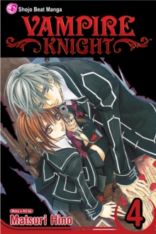 Vampire Knight, Vol. 4, Paperback Book