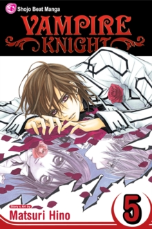 Vampire Knight, Vol. 5, Paperback Book