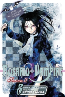 Rosario+Vampire: Season II, Vol. 8 : The Secret of the Rosario, Paperback Book