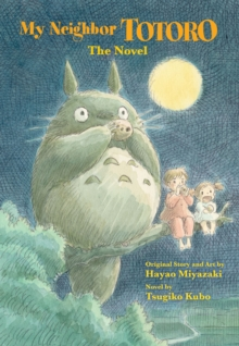 My Neighbor Totoro: A Novel, Hardback Book
