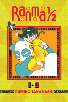 Ranma 1/2 (2-in-1 Edition), Vol. 1 : Includes vols. 1 & 2, Paperback Book