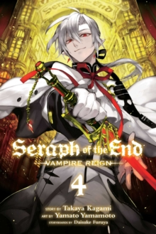 Seraph of the End, Vol. 4 : Vampire Reign, Paperback Book