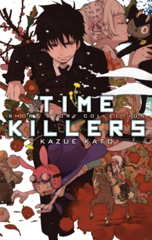 Time Killers : Kazue Kato Short Story Collection, Paperback / softback Book