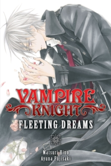 Vampire Knight: Fleeting Dreams, Paperback / softback Book