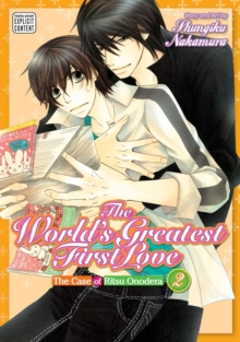 The World's Greatest First Love, Vol. 2 : The Case of Ritsu Onodera, Paperback / softback Book