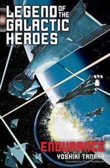 Legend of the Galactic Heroes, Vol. 3 : Endurance, Paperback / softback Book