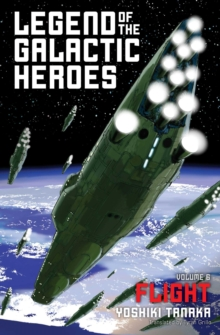 Legend of the Galactic Heroes, Vol. 6 : Flight, Paperback Book