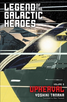 Legend of the Galactic Heroes, Vol. 9 : Upheaval, Paperback / softback Book