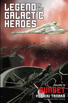 Legend of the Galactic Heroes, Vol. 10 : Sunset, Paperback / softback Book