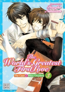 The World's Greatest First Love, Vol. 3 : The Case of Ritsu Onodera, Paperback Book