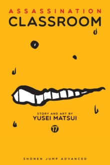 Assassination Classroom, Vol. 17, Paperback / softback Book