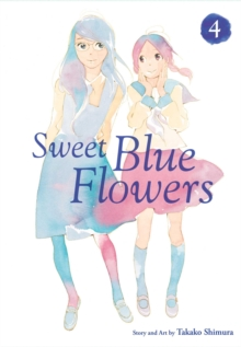 Sweet Blue Flowers, Vol. 4, Paperback Book