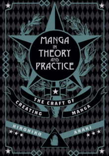Manga in Theory and Practice : The Craft of Creating Manga, Hardback Book
