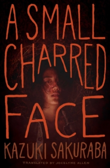 A Small Charred Face, Paperback / softback Book