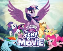 The Art of My Little Pony: The Movie, Hardback Book