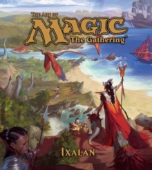 The Art of Magic: The Gathering - Ixalan, Hardback Book