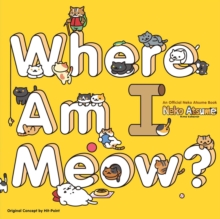 Neko Atsume: Kitty Collector-Where Am I Meow?, Paperback / softback Book