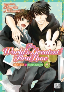 The World's Greatest First Love, Vol. 10 : The Case of Ritsu Onodera, Paperback / softback Book