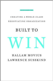 Built to Win : Creating a World-class Negotiating Organization, Hardback Book
