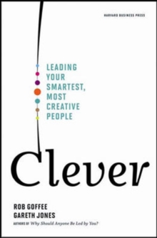 Clever : Leading Your Smartest, Most Creative People, Hardback Book