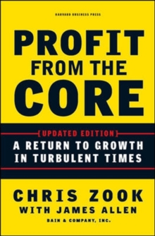 Profit from the Core : A Return to Growth in Turbulent Times, Hardback Book