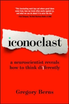 Iconoclast : A Neuroscientist Reveals How to Think Differently, Paperback / softback Book