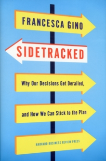Sidetracked : Why Our Decisions Get Derailed, and How We Can Stick to the Plan, Hardback Book