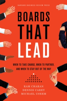 Boards That Lead : When to Take Charge, When to Partner, and When to Stay Out of the Way, EPUB eBook