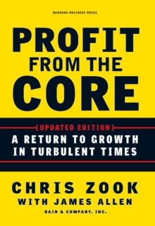 Profit from the Core : A Return to Growth in Turbulent Times, EPUB eBook