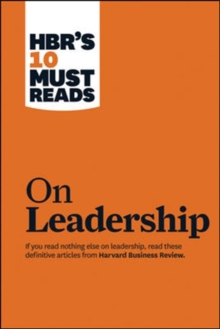 "HBR's 10 Must Reads on Leadership (with featured article ""What Makes an Effective Executive,"" by Peter F. Drucker), Paperback / softback Book"